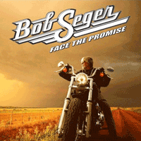 Face The Promise, Bob Seger