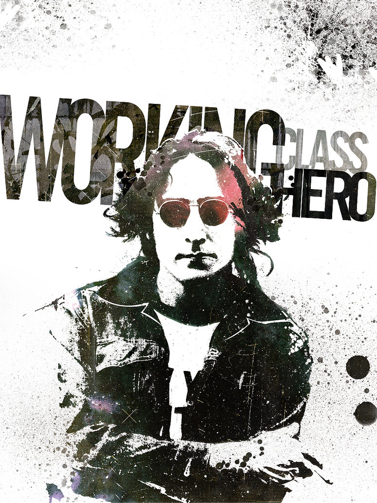 analysis of working class hero by The working-class hero trope as used in popular culture when a character or group of characters is shown to be highly intelligent and capable precisely.